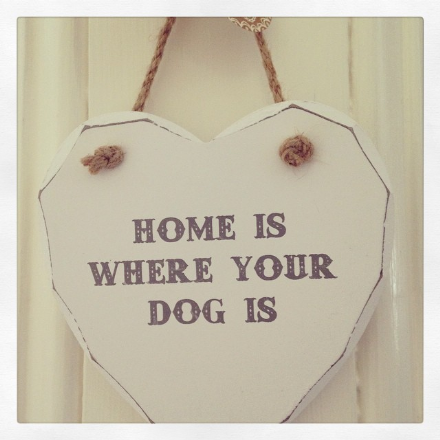 Home Is Where Your Dog Is  Hanging Wooden Heart